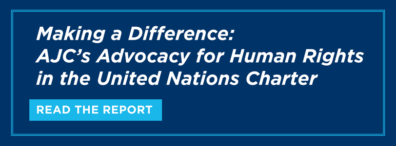 Making a Difference: AJC's Advocacy for Human Rights in the United Nations Charter