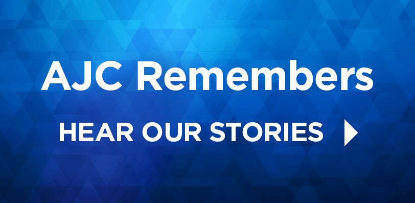 AJC Remembers | Hear our stories