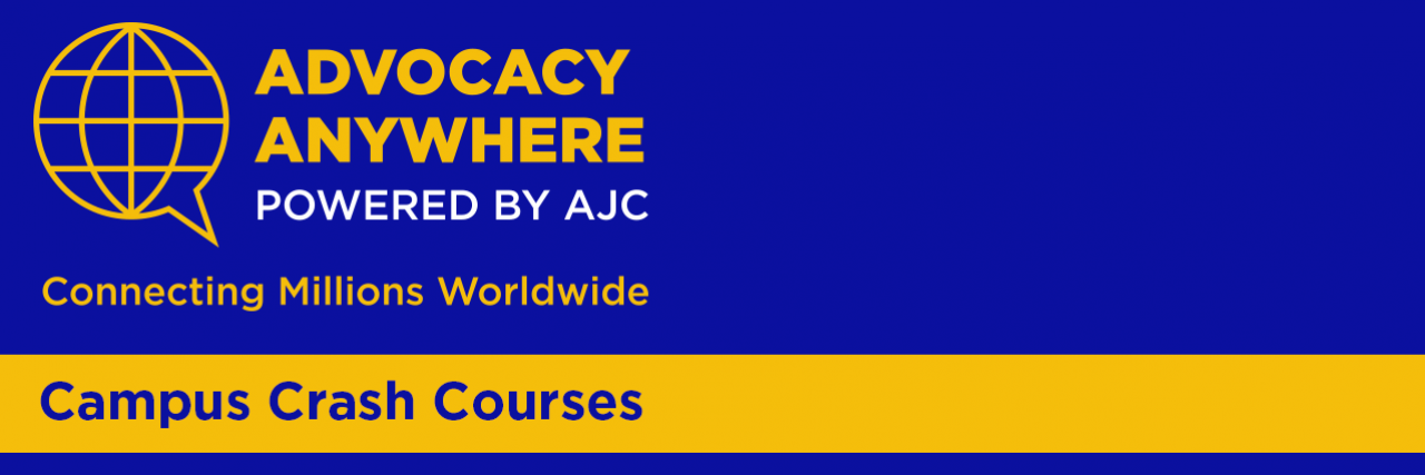 Advocacy Anywhere Campus Crash Course - Powered by AJC - Connecting Millions Worldwide
