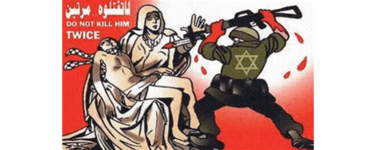 "Cartoon depicting the Virgin Mary holding Jesus with a soldier with a Jewish star killing him with the text ""Do Not Kill Him Twice"""