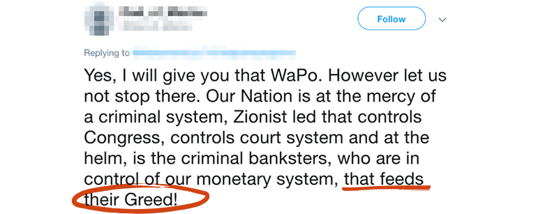 "Tweet saying ""Yes, I will give you that WaPo. However let us not stop there. Our Nation is at the mercy of a criminal system, Zionist led that controls Congress, controls court system and at the helm, is the criminal banksters, who are in control of our monetary system, that feeds their Greed!"" with ""that feeds"" underlined in red and ""their Greed"" circled in red"