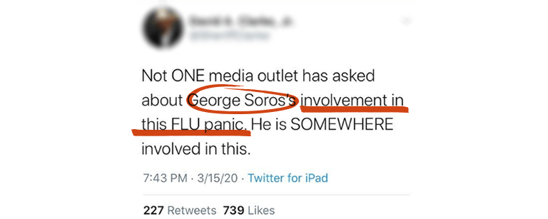 "Tweet saying ""Not ONE media outlet has asked about George Soros's involvement in this FLU panic. He is SOMEWHERE involved in this. With George Soro's circled in red, and involvement in this FLU panic underlined in red."