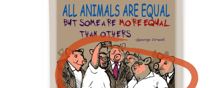 "Photo of image from Instagram saying ""All Animals are equal but some are more equal than others - George Orwell"" with the image of pigs in suits circled in red"
