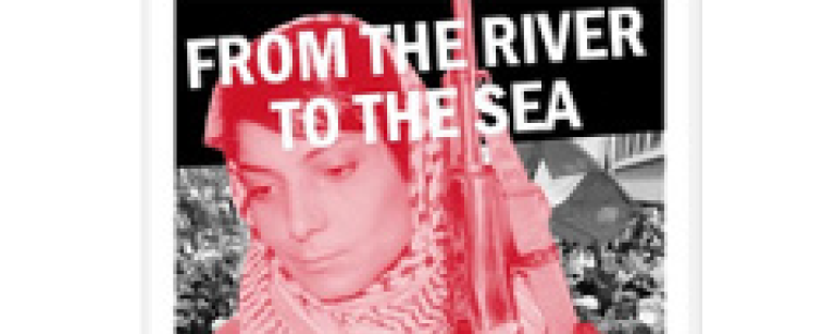 "Piece of a poster from the Popular Front for the Liberation of Palestine terrorist group which says ""From the River to the Sea"""