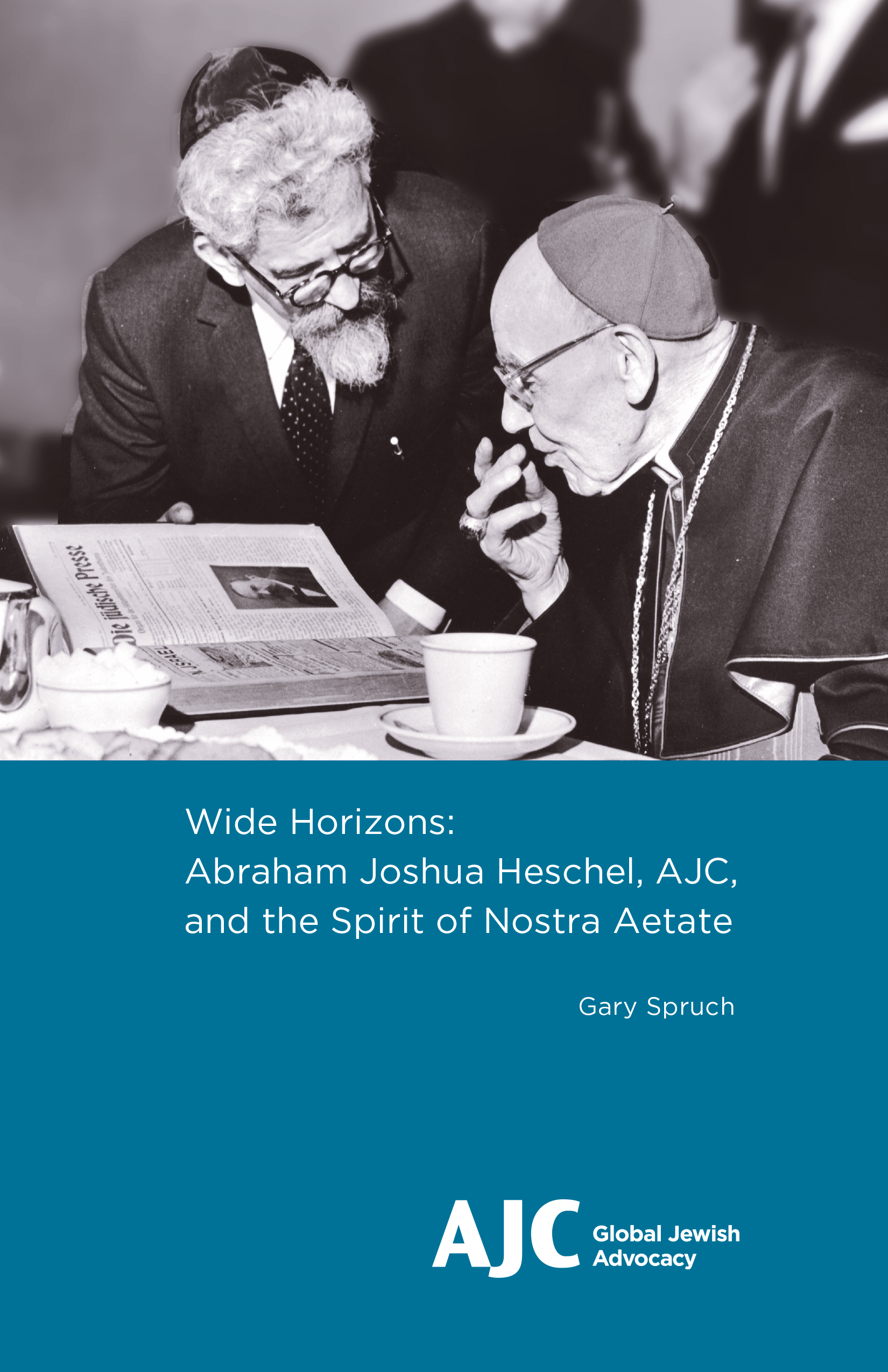 Cover of PDF - Wide Horizons: Abraham Joshua Heschel, AJC, and the Spirit of Nostra Aetate